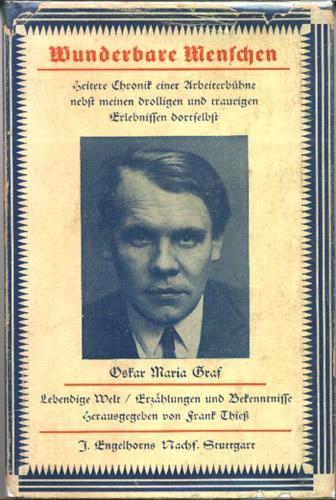 Oskar Maria Graf: Wunderbare Menschen, 1. Auflage, München 1927